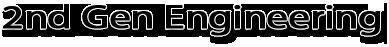 2nd Gen Engineering